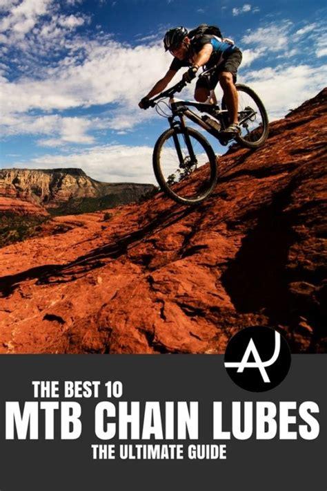 best bike chain lube top 10 best mtb chain lubes of 2018 the adventure junkies