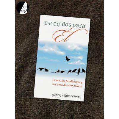 libro articuentos escogidos escogidos para 201 l el don las bendiciones y los retos de estar soltero