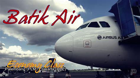Batik Air Palembang Halim | flight trip batik air economy class from palembang to