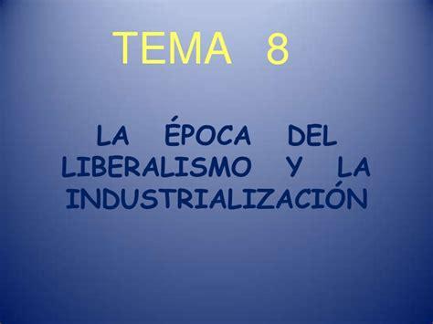 libro la poca del liberalismo la 233 poca del liberalismo y la industrializaci 243 n