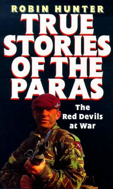 hunter boys true tales true stories of the paras the red devils at war by robin hunter paperback barnes noble 174