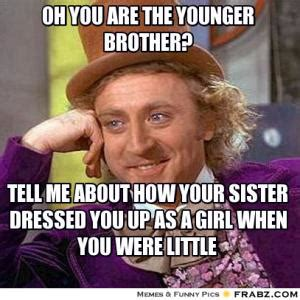 Brother Sister Memes - younger brother jokes kappit