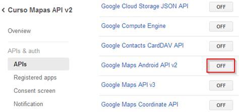 maps api console mapas en android maps android api v2 i