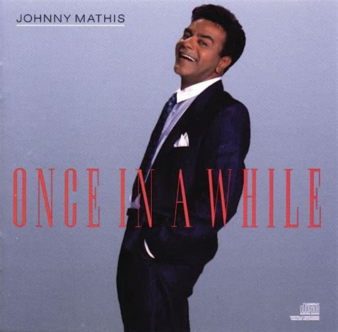 johnny song 1000 images about johnny mathis songs on i