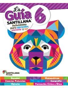 Guia De Primaria 6 Grado Santillana | guia santillana de quinto grado contestada la gu 237 a