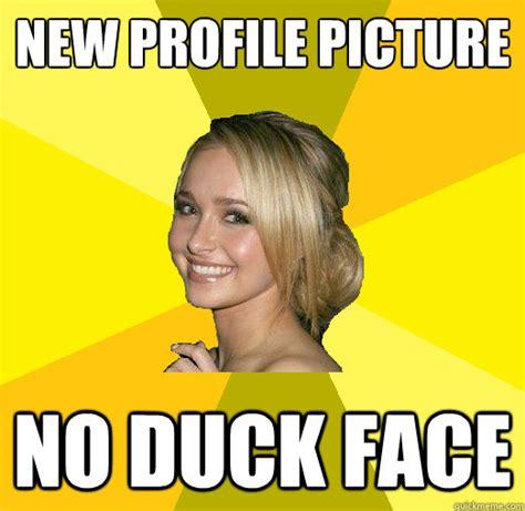 Profile Picture Memes - new profile picture no duck face tolerable facebook girl