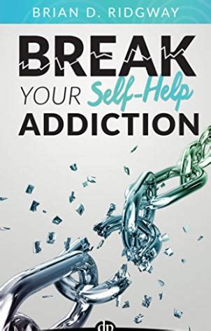 book review of your self help addiction by brian d