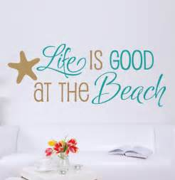 Writing Stickers For Walls items similar to life is good at the beach quote vinyl