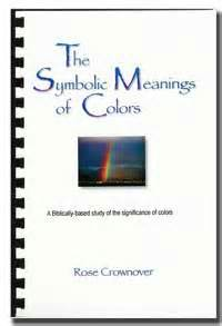 The symbolic meanings of colors this book explores the biblical
