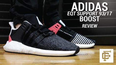 Adidas Eqt 93 17 Boost adidas eqt support 93 17 boost review