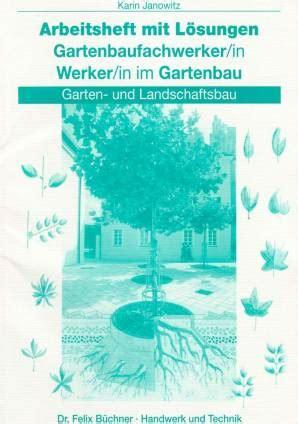 Ausbildung Garten Und Landschaftsbau Werker by Arbeitsheft Mit L 246 Sungen Gartenbaufachwerker In Werker In