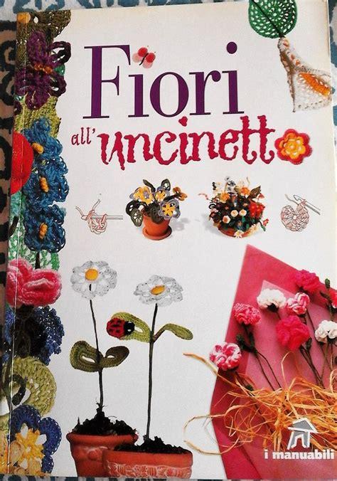 libri fiori uncinetto manuale fiori all uncinetto libri schemi e corsi libri