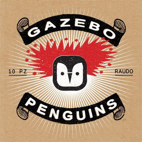 gazebo penguins senza di te gazebo penguins raudo sto
