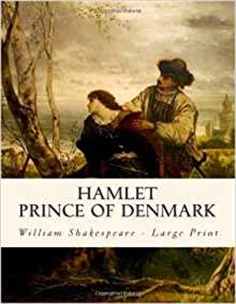 hamlet prince of denmark 0521532523 hamlet prince of denmark large print edition william shakespeare 9781493654963 amazon com
