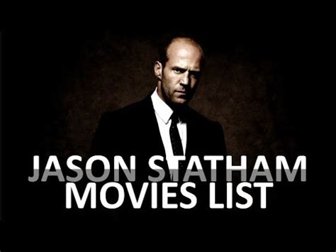 list of films jason statham has been in jason statham all movies list 2000 2018 youtube