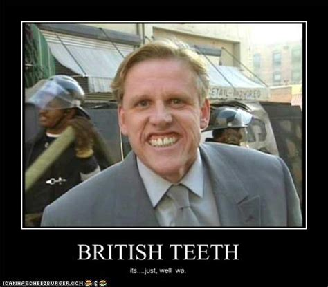 british teeth cheezburger funny memes funny pictures