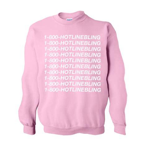 Jakethoodiesweater Hotlinebling Pink sweater 1 800 hotline bling sweatshirt light pink hotline bling fleece
