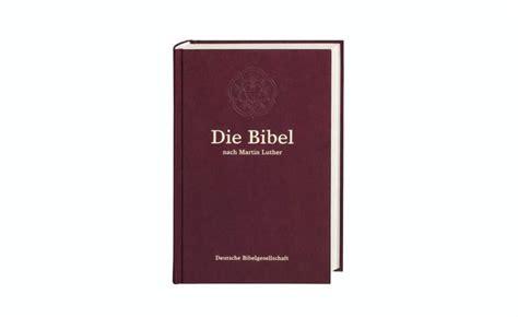 wann hat luther die bibel übersetzt deutsche bibelgesellschaft wie die bibel zum volk kam