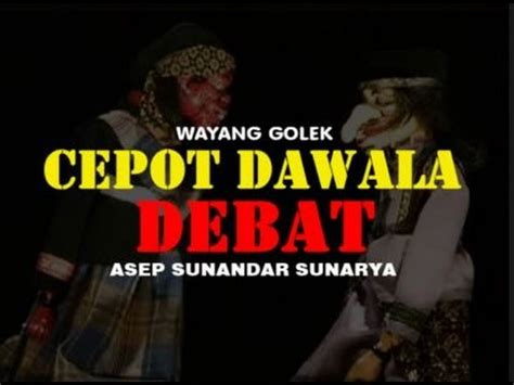 download mp3 ceramah ki dalang asep sunandar sunarya download bobodoran wayang cepot cawokah 1 video mp3