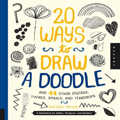 draw doodle design book 20 ways to draw a doodle book rachael