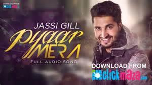 song punjabi 2016 pyar mera jassi gill punjabi song collection free