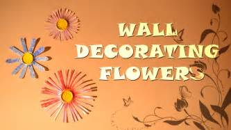 Idea For Home Decoration Do It Yourself Diy Wall Decoration With Flowers Home Decorating Ideas