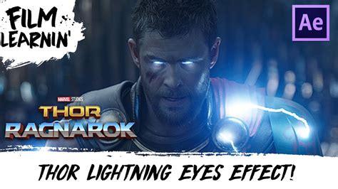 film thor 2011 youtube thor ragnarok lightning eyes after effects tutorial