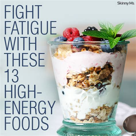 fight fatigue with these 13 high energy foods skinny ms