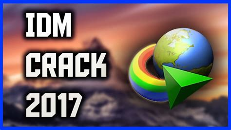 idm full version free download youtube how to download internet download manager idm 2017 full
