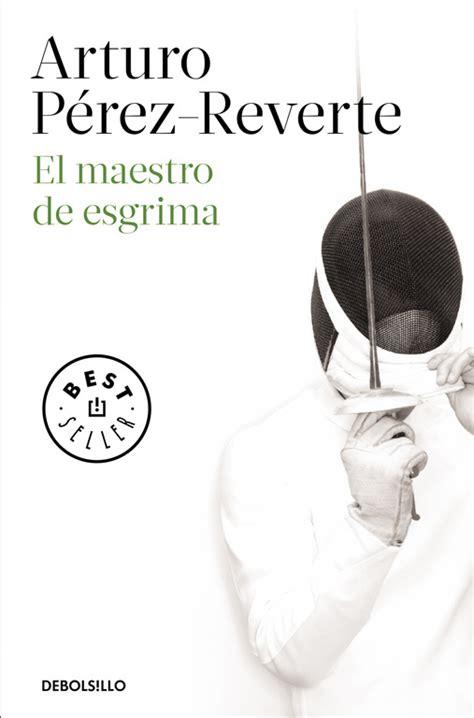libro el maestro de esgrima el maestro de esgrima prez reverte arturo libro en papel 9788490628324