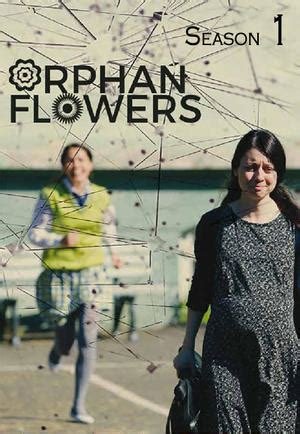 film orphan flowers orphan flowers 1x04 quot episode 4 quot trakt tv
