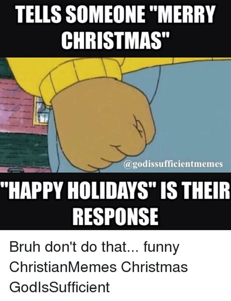 Response Memes - tells someone merry christmas a godissufficientmemes happy