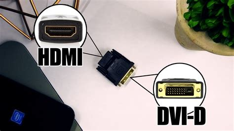 hdmi to dvi cable does not work does a dvi d to hdmi adapter work
