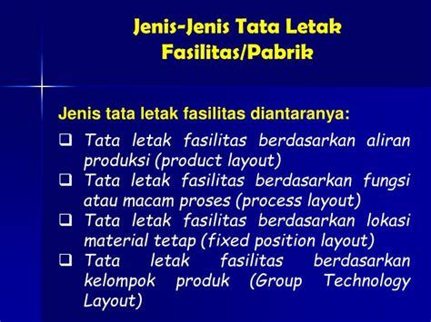 dua jenis layout dalam fasilitas produksi adalah ppt tata letak fasilitas pabrik powerpoint presentation