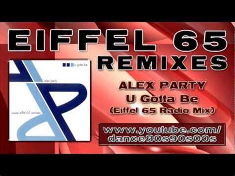 alex u gotta be alex u gotta be eiffel 65 radio mix