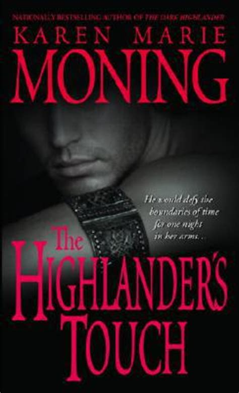 lachlan immortal highlander book 1 a scottish time travel volume 1 the highlander s touch by moning mass market
