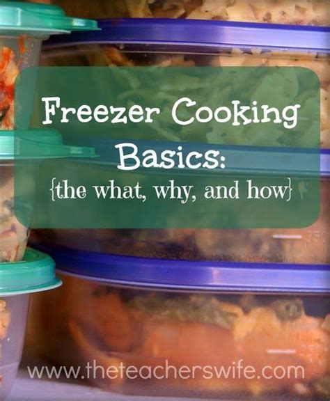 freezer cooking basics the what why and how cooking