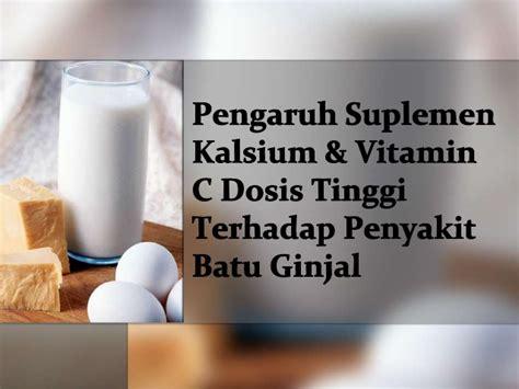 Suplemen Kalsium pengaruh suplemen kalsium dan vitamin c dosis tinggi