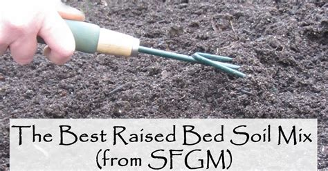 raised bed soil mix following the master gardener the best raised bed soil