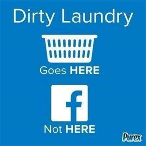 Dirty Laundry Meme - your dirty laundry belongs in the basket not on facebook