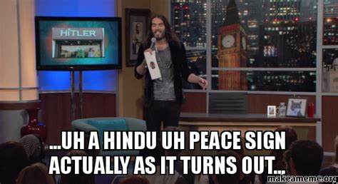 Peace Sign Meme - uh a hindu uh peace sign actually as it turns out