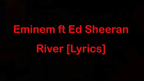 ed sheeran one lyrics terjemahan eminem ft ed sheeran river lyrics youtube