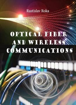 advanced optical and wireless communications systems books optical fiber and wireless communications ed by rastislav
