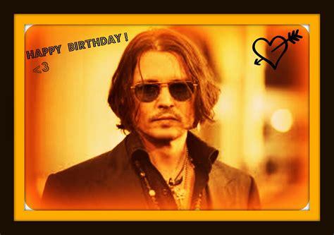 Johnny Birthday Card Wish Johnny A Happy Birthday Johnny Depp Fanpop