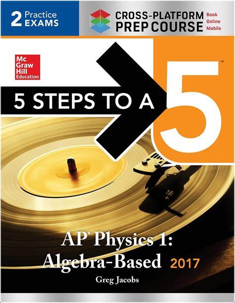 5 steps to a 5 ap physics 1 algebra based 2018 edition torrentbit net 5 steps to a 5 ap physics 1 and 2