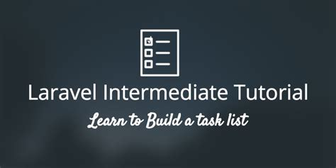 laravel tutorial application laravel intermediate tutorial tutorials