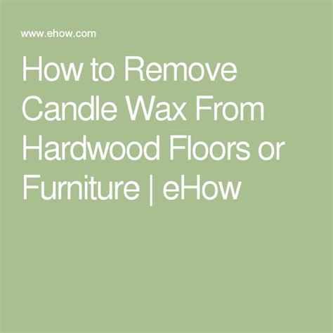 how to remove candle wax from hardwood floors or furniture wax hardwood floors and how to remove