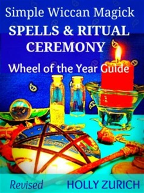 the modern witchcraft guide to the wheel of the year from samhain to yule your guide to the wiccan holidays books wheel of the year simple wiccan magick spells