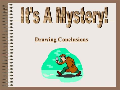 O Drawing Conclusions by Drawing Conclusions Ppt