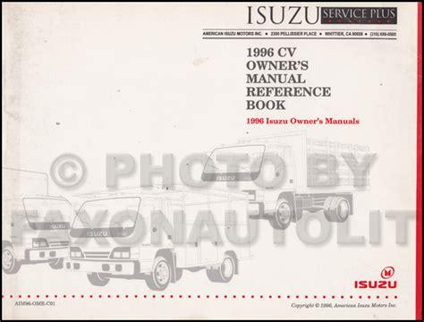 how to download repair manuals 1996 isuzu hombre security system 1996 isuzu truck owners manual npr frr fsr ftr fvr owner user guide book ebay
